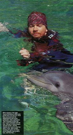 Axl Rose just deciding to swim with dolphins one day. Hard Rock, Rock N Roll, Steven Adler, Guns And Roses, Slash, Here's The Thing, Welcome To The Jungle, Rock Legends, Dolphins