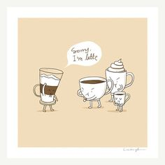 Sorry I'm Latte  Print by ilovedoodle on Etsy, $30.00