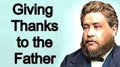 Special Thanksgiving to the Father - Charles Spurgeon Sermon