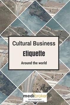 A guide to differences in business etiquette around the world for globally mobile professionals from the international health insurance experts at Medibroker. Send this to your international assignments!