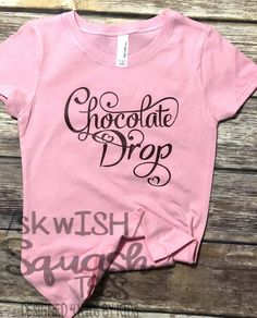 e85b76cfe Pink Melanin Shirt, Chocolate Drop Shirt, Little Girl's Melanin Tee, Black  Girl Magic