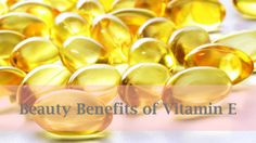 5 Ways to Use Vitamin E Capsules in Your Beauty Routine - Vicky B. TV