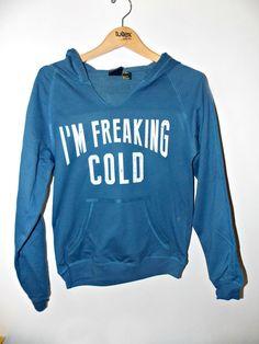 I'm Freaking Cold Women's V-notch Hoodie by @marissakaylyn95 UrbanInkApparel