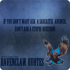 Ravenclaws for life.
