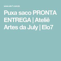 Puxa saco PRONTA ENTREGA | Ateliê Artes da July | Elo7