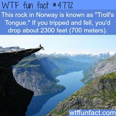 """Troll's Tongue in Norway - That """"drop"""" is almost a Half Mile!  (he should have a parachute - in case of an earthquake, or vertigo? ...jus say'in!)  ~WTF not-so-fun facts"""