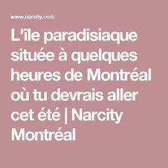 L'île paradisiaque située à quelques heures de Montréal où tu devrais aller cet été | Narcity Montréal Travel, Ideas, The Hours, Viajes, Traveling, Trips, Tourism