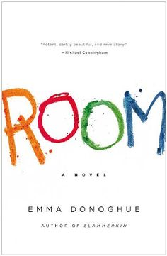 Room by Emma Donoghue    Really interesting