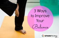 How to Improve Your Balance in 3 Simple Steps | via @SparkPeople #fitness #health