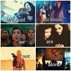 """We read to know we are not alone."" Harry Potter, Mortal Instruments, Percy Jackson, Twilight, Blood Red Road, Hunger Games."