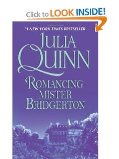Romancing Mister Bridgerton by Julia Quinn    Penelope Featherington has secretly adored her best friend's brother for . . . well, it feels like forever.