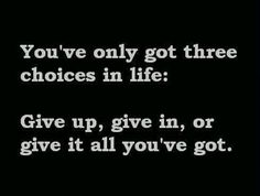 Give it all you've got!!