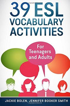 39 ESL Vocabulary Activities: For Teenagers and Adults by... https://www.amazon.com/dp/1518800793/ref=cm_sw_r_pi_dp_x_vU.FybQEGBH0J