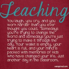 Teaching People ask me why I want to be a teacher. Next time I should just tell them to read this.
