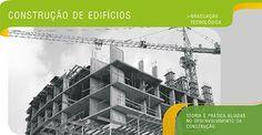 Construção de Edifícios - Teoria e prática aliadas no desenvolvimento da construção.