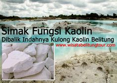 Fungsi Kaolin dibalik Indahnya Danau Kaolin Belitung