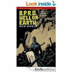 Amazon.com: B.P.R.D.: Hell on Earth Volume 1-New World eBook: Mike Mignola, John Arcudi, Guy Davis, Dave Stewart: Books