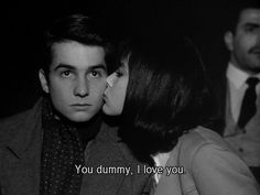 """You dummy, I love you.""  Masculin Feminin"