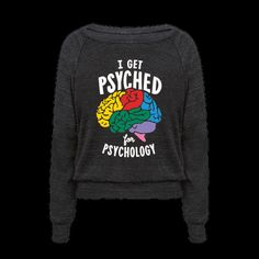 "Are you psyched for the study of the human mind? This fun science shirt reads ""I…"