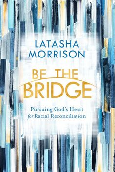 ((Read_[PDF])) Be the Bridge Pursuing God's Heart for Racial Reconciliation PDF eBook Got Books, Books To Read, Clarion Call, God's Heart, Free Pdf Books, Book Recommendations, Ebook Pdf, Bridge, Reading
