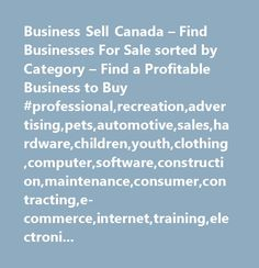 Business Sell Canada – Find Businesses For Sale sorted by Category – Find a Profitable Business to Buy…