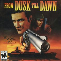 From Dusk Till Dawn ( The Game )