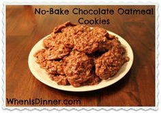 No-Bake Chocolate Oatmeal CookiesWhen is Dinner - Because my kids are always asking me Mom, When Is Dinner!