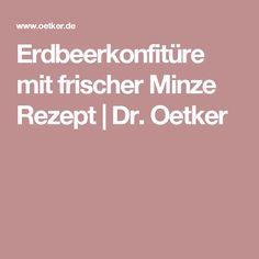 Erdbeerkonfitüre mit frischer Minze Rezept | Dr. Oetker