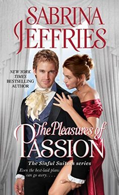 The Pleasures of Passion by Sabrina Jeffries Series: The Sinful Suitors, Book 4 Publisher: Pocket Books Genre: Historical Romance ISBN: . Historical Romance Novels, Secret Obsession, Bestselling Author, Passion, Reading, Cover Art, Book Covers, Book Stuff, Margrave