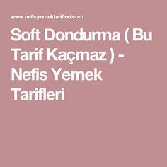 Soft Dondurma ( Bu Tarif Kaçmaz ) - Nefis Yemek Tarifleri