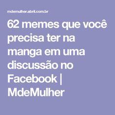 62 memes que você precisa ter na manga em uma discussão no Facebook | MdeMulher