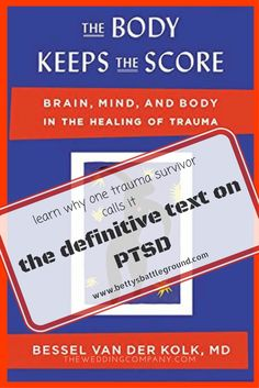 Learn why one complex PTSD patient considers Bessel van der Kolk's 'The Body Keeps the Score' to be the definitive text on PTSD. Review and purchase opportunities on www.bettysbattleground.com