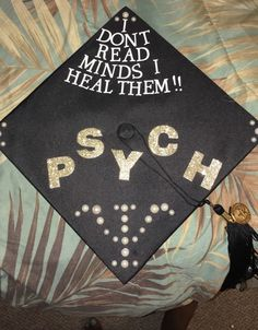 Psychology 2016 Graduation Cap. Graduation PicturesCollege Graduation Cap IdeasGraduation Cap DesignsGraduation ... & Decorated Graduation Cap. Psychology Human Services | Graduation ...