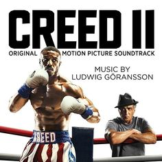Creed II (Original Motion Picture Soundtrack) - Music by Ludwig Göransson. Rocky Balboa, A$ap Rocky, Soundtrack Music, Music Film, Vince Staples, Juicy J, Tessa Thompson, Young Thug, Ludwig