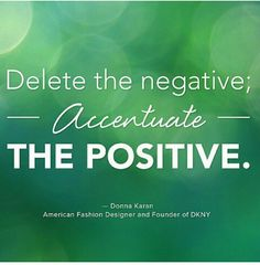 Accentuate the Positive!