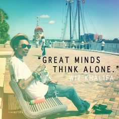 Great Minds;Think Alone
