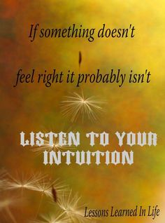 Intuition is a gift of guidance!