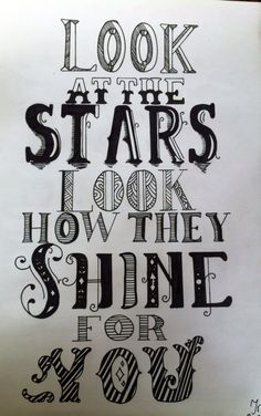 Look at the stars, look how they shine for YOU ♡ - Made by @DrawMotivation #handlettering #quote