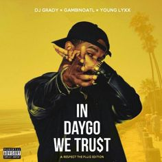 Young Lyxx - In Daygo We Trust : TopMixtapes