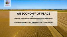 An Economy of Place: Part 13 — Food Systems | by jenny andersson | Activate The Future | Jun, 2021 | Medium Disruptive Innovation, Food System, Sustainable Food, Organic Recipes, Science And Technology, Jun, Sustainability, Around The Worlds, Future