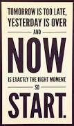 Tommorow will be always too late, and you can't change the past. So live and enjoy the moment