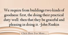 John Ruskin Quotes About Architecture - 3362