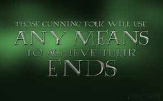 Slytherin Motto: Those cunning folk will use any means to achieve their ends