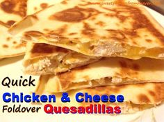 Quick and Easy meal idea! This is a family favorite...Chicken and Cheese quesadillas! Try the healthy variations included. Super kid friendly meal too!