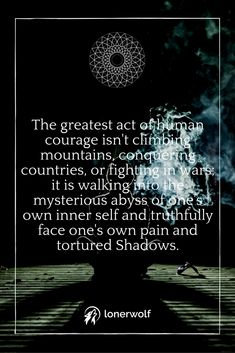 The greatest act of courage is facing your Shadow Self and inner darkness. Lone Survivor Quotes, Soul Searching Quotes, Joseph Campbell Quotes, Working On Me, Psychology Facts, Life Advice, Spiritual Quotes, Wise Words, Me Quotes