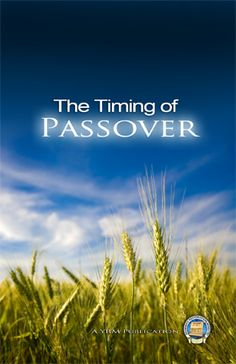 """Establishing the Time for Passover - There are herculean efforts """"out there"""" to convince people of their way to calculate the Passover. Find out what the Bible clearly says without the baggage of false doctrine and man-made ideas"""