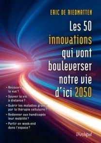Les 50 innovations qui vont bouleverser notre vie d'ici 2050