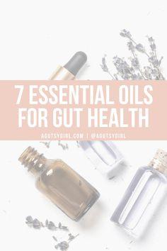 7 Essential Oils for Gut Health agutsygirl.com #guthealth #essentialoil #essentialoils #healthyliving
