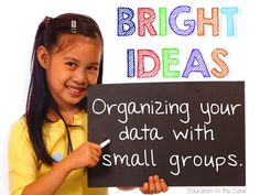 Bright Ideas! Organizing and Tracking Your Data with Small Groups K-2