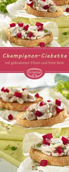 champignon ciabatta gebratene pilze und rote bete auf knusprigem ciabatta vegan vegetarisch